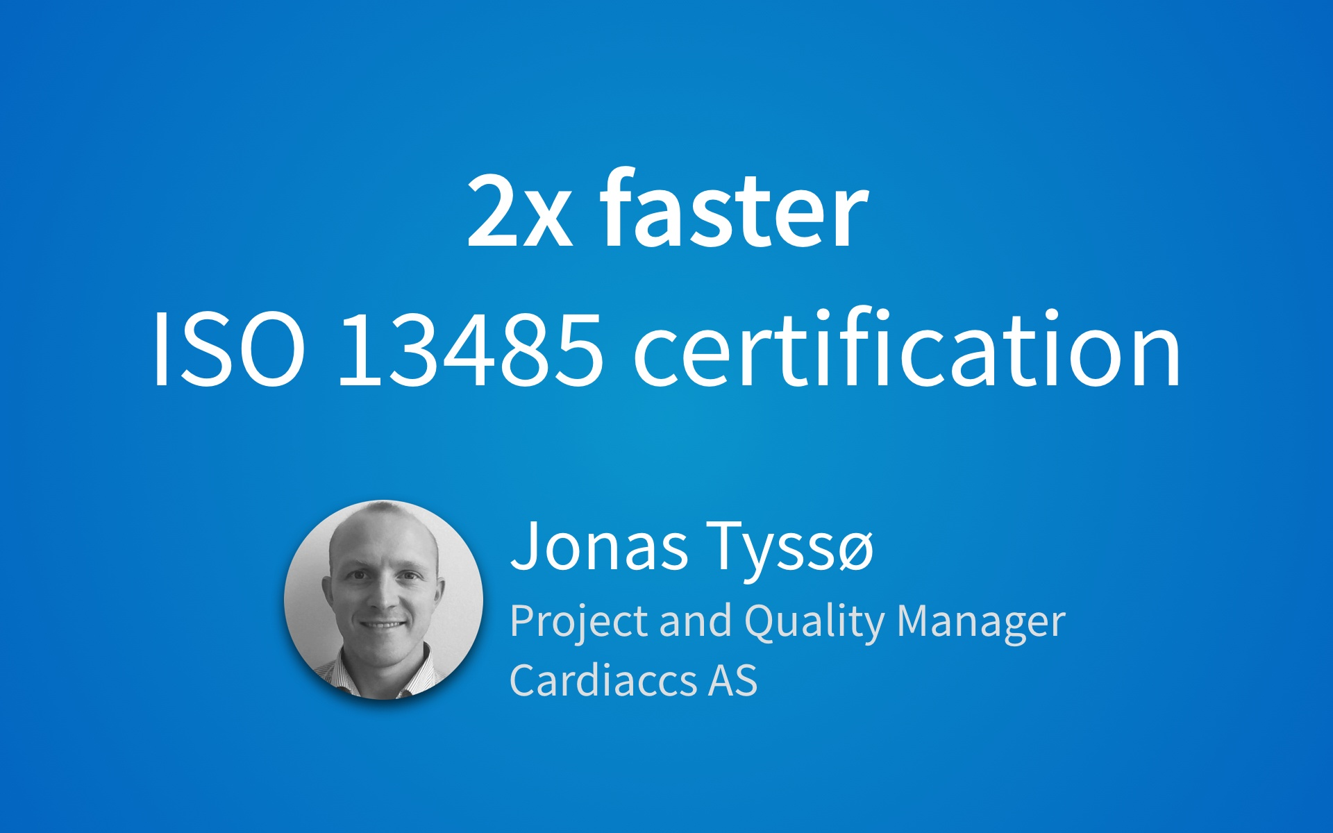 Cardiaccs 2X Faster ISO 13485 Certification