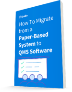 The easiest, fastest way to transition from paper to QMS software
